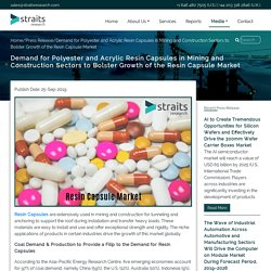 Demand for Polyester and Acrylic Resin Capsules in Mining and Construction Sectors to Bolster Growth of the Resin Capsule Market