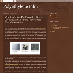 Polyethylene Film: Why Should You Use Protection Film – Get the Latest One from To Protection Film Manufacturer