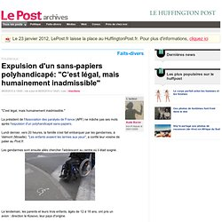 "Expulsion d'un sans-papiers polyhandicapé: ""C'est légal, mais humainement inadmissible"" - LePost.fr"