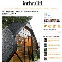 Relaxing Polyhedron Habitable by Manuel Villa