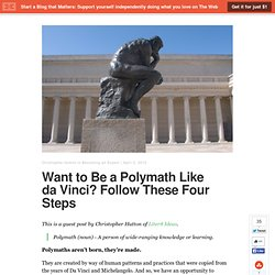 Want to Be a Polymath Like da Vinci? Follow These Four Steps