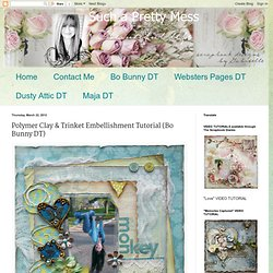 Polymer Clay & Trinket Embellishment Tutorial (Bo Bunny DT)