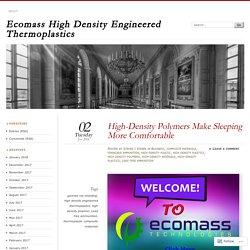 High-Density Polymers Make Sleeping More Comfortable
