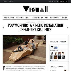 Polymorphic – a kinetic installation created by students | Visuall
