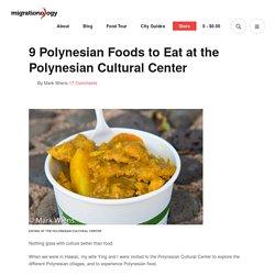 Polynesian Cultural Center: 9 Polynesian Foods to Eat