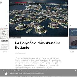 La Polynésie rêve d'une île flottante - Edition du soir Ouest France - 04/01/2017