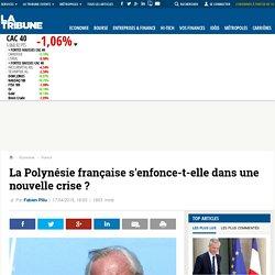 La Polynésie française s'enfonce-t-elle dans une nouvelle crise ?