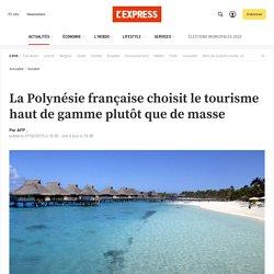 La Polynésie française choisit le tourisme haut de gamme plutôt que de masse