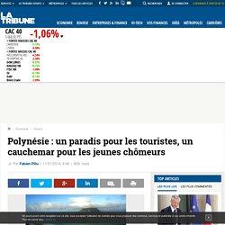Polynésie : un paradis pour les touristes, un cauchemar pour les jeunes chômeurs