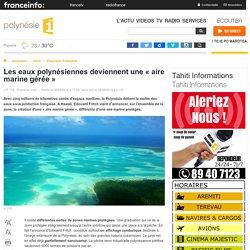 Les eaux polynésiennes deviennent une « aire marine gérée » - polynésie 1ère