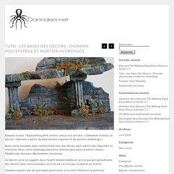 Tuto : Les bases des décors / Diorama polystyrène et Mortier Hydrofuge « Darkidea.net