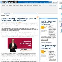 Créer sa start-up : Polytechnique lance un MOOC avec OpenClassrooms