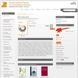 Presses polytechniques et universitaires romandes : Peer Instruction - Une méthode éprouvée d'enseignement interactif - From Eric Mazur (EAN13 : 9782889150823)