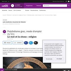 Polythéisme grec, mode d'emploi (1/11) : Le mot et la chose : religion
