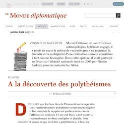 À la découverte des polythéismes, par Marcel Detienne (Le Monde diplomatique, janvier 2011)