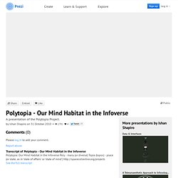 Polytopia - Our Mind Habitat in the Infoverse by I M on Prezi