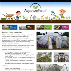 Polytunnels - Geodesic Domes (Geodomes) - Hot Houses - Accessories