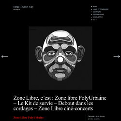Zone Libre PolyUrbaine s'agrandit, et devient Le Kit De Survie