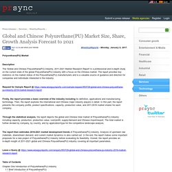 Global and Chinese Polyurethane(PU) Market Size, Share, Growth Analysis Forecast to 2021