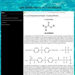 A. Le Composant principal : le polyuréthane - Les combinaisons en Polyuréthane