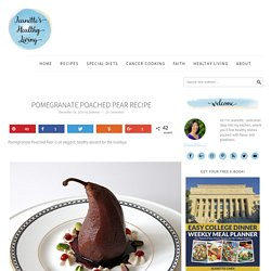 Pomegranate Poached Pear Recipe - Jeanette's Healthy Living