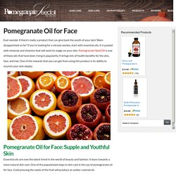 Pomegranate Oil for Face for Revitalized Skin - Pomegranate Seed Oil Review