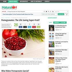Pomegranates: The Life Saving Super-Fruit?