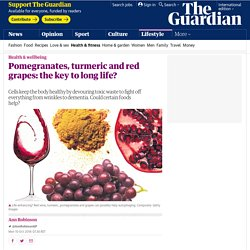 Pomegranates, turmeric and red grapes: the key to long life?