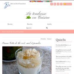 Panna Cotta de thé vert, miel et pomelos - La Tendresse En Cuisine