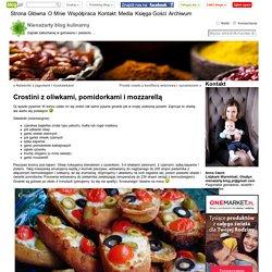 Crostini z oliwkami, pomidorkami i mozzarellą