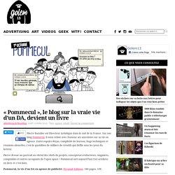 «Pommecul», le blog sur la vraie vie d'un DA, devient un livre