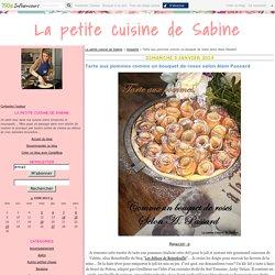 Tarte aux pommes comme un bouquet de roses selon Alain Passard - La petite cuisine de Sabine
