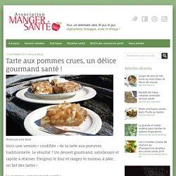 Tarte aux pommes crues, un délice gourmand santé ! - Association Manger Santé Bio
