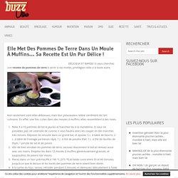 Elle Met Des Pommes De Terre Dans Un Moule À Muffins… Sa Recette Est Un Pur Délice !