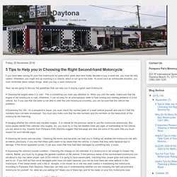 Pompano Pats Daytona: 5 Tips to Help you in Choosing the Right Second-hand Motorcycle