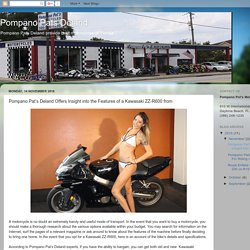 Pompano Pats Deland: Pompano Pat's Deland Offers Insight into the Features of a Kawasaki ZZ-R600 from
