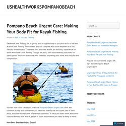 Pompano Beach Urgent Care: Making Your Body Fit for Kayak Fishing