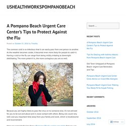 A Pompano Beach Urgent Care Center's Tips to Protect Against the Flu