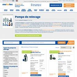 Pompe de Relevage - Les meilleurs prix pour votre pompe de relevage