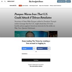 Pompeo Warns Iran That U.S. Could Attack if Tehran Retaliates