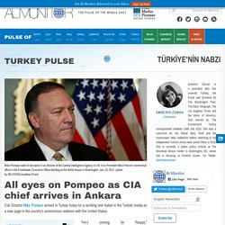 All eyes on Pompeo as CIA chief arrives in Ankara