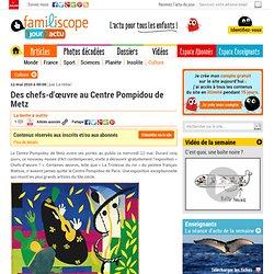 Des chefs-d'œuvre au Centre Pompidou de Metz