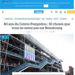 40 ans du Centre Pompidou : 10 choses que vous ne savez pas sur Beaubourg - Le Parisien