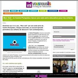 Mon Oeil : le Centre Pompidou lance une web-série éducative pour les enfants