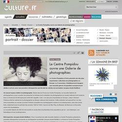 Le Centre Pompidou ouvre une Galerie de photographies