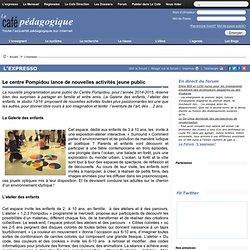 Le centre Pompidou lance de nouvelles activités jeune public