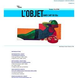 Centre Pompidou, parcours pédagogique: L'OBJET DANS L'ART DU XXe