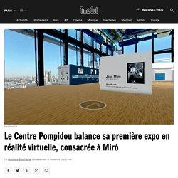 Le Centre Pompidou balance sa première expo en réalité virtuelle, consacrée à Miró