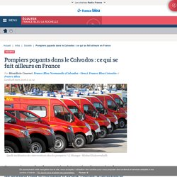Pompiers payants dans le Calvados : ce qui se fait ailleurs en France