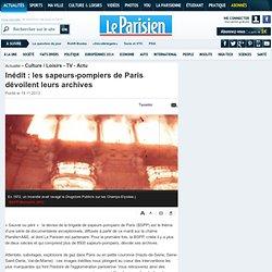 Inédit : les sapeurs-pompiers de Paris dévoilent leurs archives